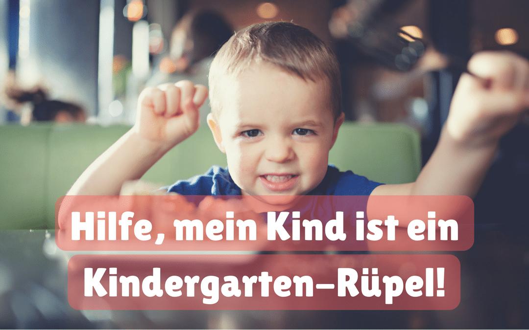 Hilfe, mein Kind ist ein Kindergarten-Rüpel!